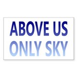 Above Us Only Sky Sticker (Rectangle)