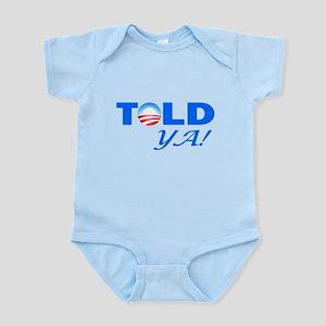 Told Ya! Infant Bodysuit