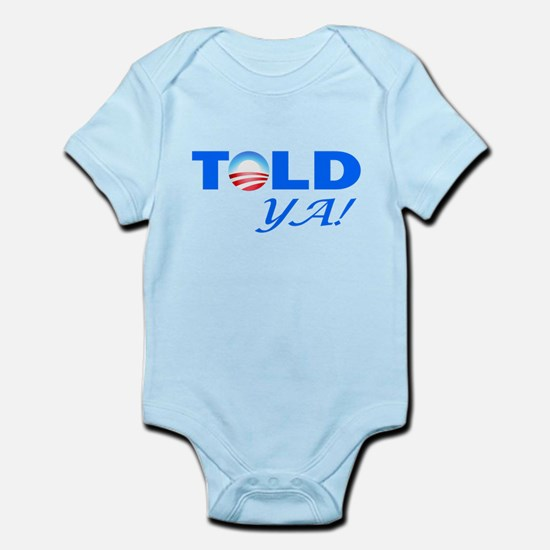 Told Ya! Infant Bodysuit