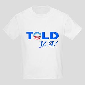 Told Ya! Kids Light T-Shirt