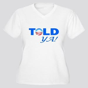 Told Ya! Women's Plus Size V-Neck T-Shirt