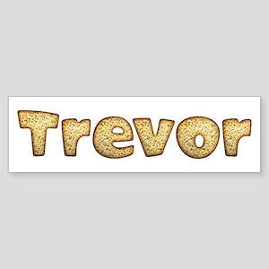 Trevor Toasted Bumper Sticker