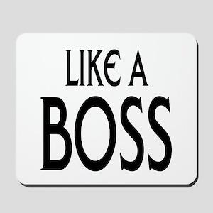 Like a Boss: Mousepad