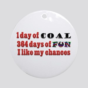 Christmas 1 Day of Coal 364 Days of Fun Ornament (