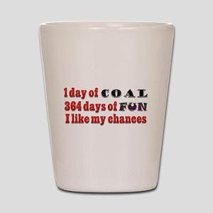 Christmas 1 Day of Coal 364 Days of Fun Shot Glass