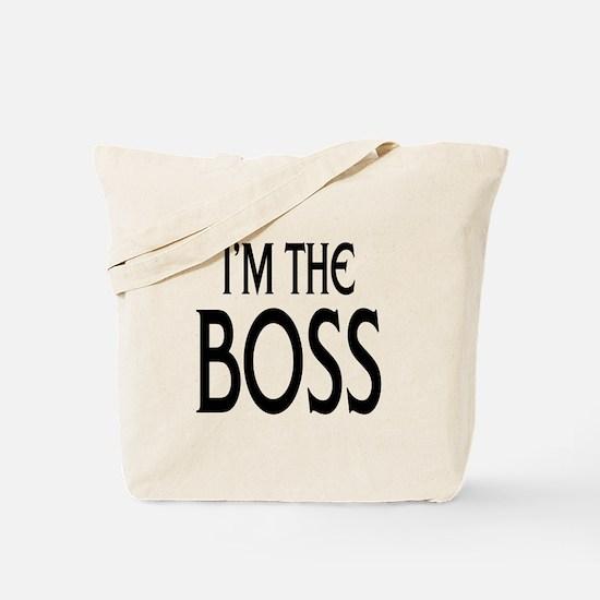 Im the Boss: Tote Bag