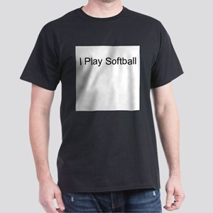 I Play Softball Black T-Shirt