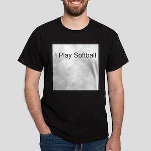 I Play Softball Black T-Shirt