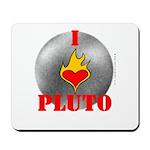 I Love Pluto! Mousepad