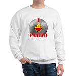 I Love Pluto! Sweatshirt