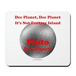 Pluto is a Planet! Mousepad