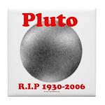 Pluto - RIP 1930-2006 Tile Coaster