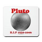 Pluto - RIP 1930-2006 Mousepad