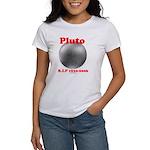 Pluto - RIP 1930-2006 Women's T-Shirt
