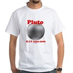 Pluto - RIP 1930-2006 White T-Shirt