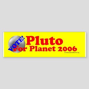 Vote for Planet Pluto 2006! (Bumper Sticker)