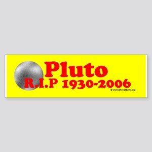 Pluto RIP 1930-2006 - (Bumper Sticker)