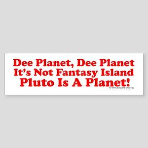 Dee Planet, Dee Planet! Bumper Sticker