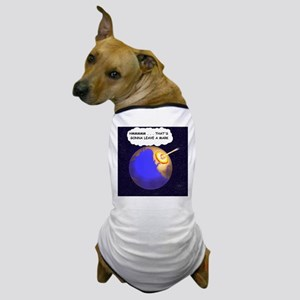 THATS GONNA LEAVE A MARK Dog T-Shirt