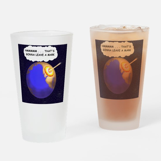 THATS GONNA LEAVE A MARK Drinking Glass