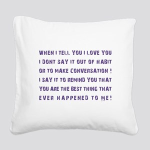 THE BEST THING... Square Canvas Pillow
