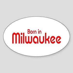 Born in Milwaukee Oval Sticker