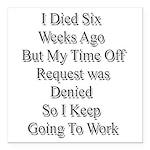 I Died Six Weeks Ago Square Car Magnet 3