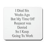 I Died Six Weeks Ago Mousepad