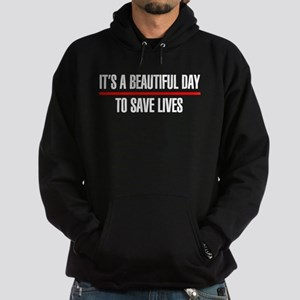 Its a Beautiful Day to Save Lives Hoodie (dark)