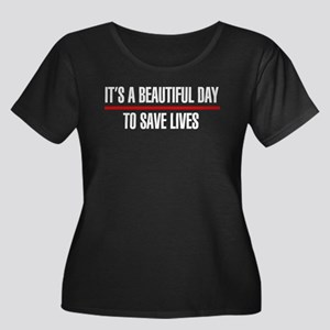 Its a Beautiful Day to Save Lives Women's Plus Siz
