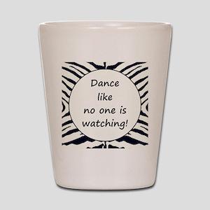 DANCE... Shot Glass