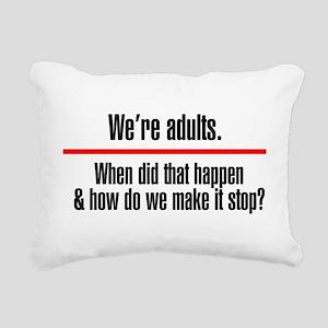 Were Adults. Make it Stop Rectangular Canvas Pillo