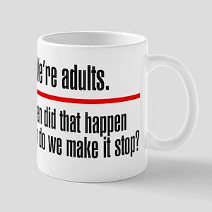 Were Adults. Make it Stop Mug