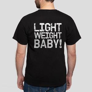 Light Weight Baby! Dark T-Shirt