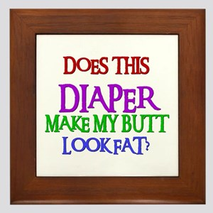 Does This DIAPER Make My Butt Look Fat? Framed Til