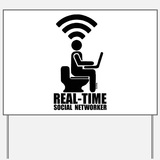 Real-time social networker Yard Sign