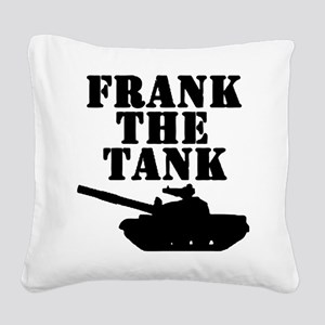 Frank The Tank Square Canvas Pillow