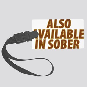 AlsoAvailableinSober Large Luggage Tag