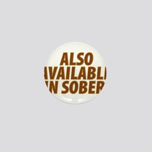 AlsoAvailableinSober Mini Button