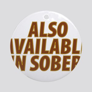AlsoAvailableinSober Ornament (Round)