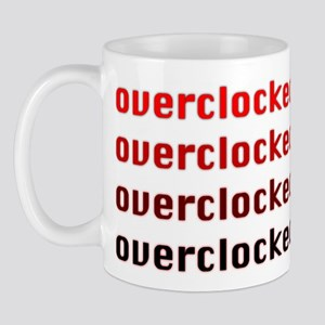 OVERCLOCKED!!! Mug