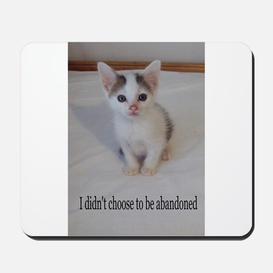 Support abandoned animals-I didn't choose Mousepad