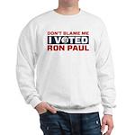I Voted For Ron Paul Sweatshirt