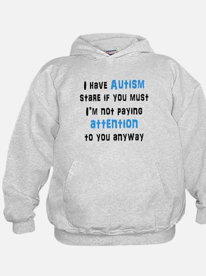 I Have Autism Hoodie