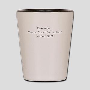 Sexy Semantics Shot Glass