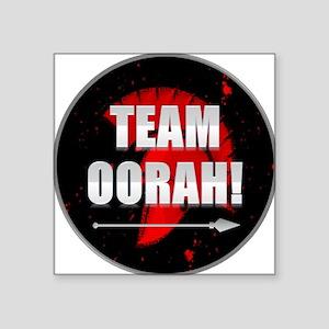 "Team Oorah Shirt Square Sticker 3"" x 3"""