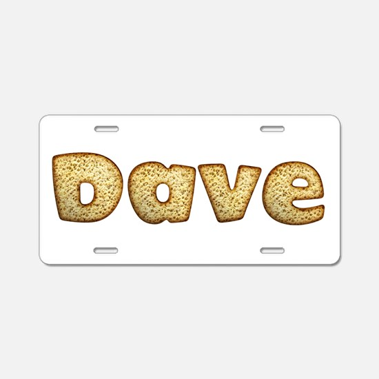 Dave Toasted Aluminum License Plate
