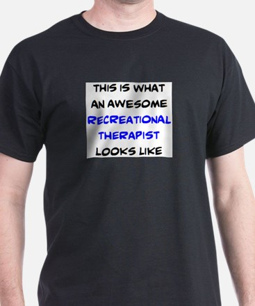 awesome recreational therapist T-Shirt
