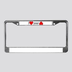 I LOVE YOUR ASS License Plate Frame