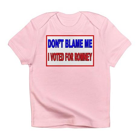 Don't Blame Me Anti Obama Infant T-Shirt